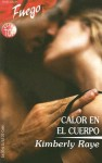 Calor en el Cuerpo = Heat in the Body - Kimberly Raye