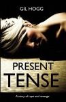Present Tense - Gil Hogg