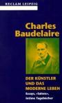 """Charles Baudelaire. Der Künstler und das moderne Leben. Essays """"Salons"""" Intime Tagebücher - Henry Schumann, Charles Baudelaire"""