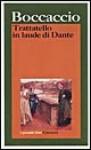 Trattatello in laude di Dante - Giovanni Boccaccio, Luigi Sasso, Boccaccio Giovanni