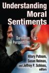 Understanding Moral Sentiments: Darwinian Perspectives? - Hilary Putnam, Susan Neiman, Jeffrey P Schloss