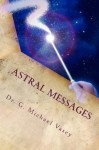 Astral Messages - G. Michael Vasey