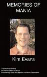 Memories of Mania - Kim Evans