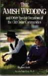 Amish Wedding & Other Special Occasions: of the Old Order Communities (People's Place Book) - Stephen Scott