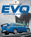 Mitsubishi Lancer Evo: The Road Car & WRC Story - Brian Long, Shinichi Kurihara