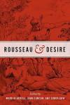 Rousseau and Desire - Mark Blackell, John Duncan, Simon Kow