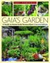 Gaia's Garden, Second Edition: A Guide to Home-Scale PermacultureReclaiming Domesticity from a Consumer Culture - Toby Hemenway
