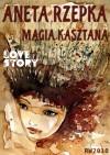 Magia kasztana - Aneta Rzepka