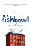 Fishbowl: A Novel - Bradley Somer