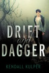 Drift & Dagger - Kendall Kulper