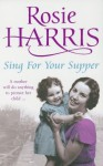 Sing for Your Supper - Rosie Harris