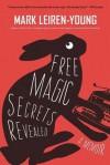 Free Magic Secrets Revealed - Mark Leiren-Young