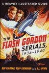The Flash Gordon Serials, 1936-1940 - Roy Kinnard, Tony Crnkovich, R.J. Vitone
