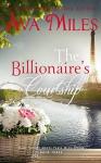 The Billionaire's Courtship (Dare Valley Meets Paris, Volume 3) - Ava Miles