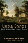 Unequal Chances: Family Background and Economic Success - Samuel Bowles, Herbert Gintis, Osborne Groves Melissa