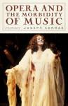 Opera and the Morbidity of Music - Joseph Kerman