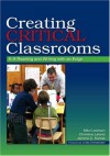 Creating Critical Classrooms: K-8 Reading and Writing With an Edge - Mitzi Lewison, Christine Leland, Jerome Harste, Linda Christensen