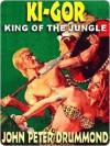 Ki-Gor, King of the Jungle - John Peter Drummond