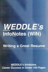 Weddle's Infonotes, Writing a Great Resume: Career Success in Under 100 Pages - Peter Weddle