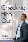 Checking Him Out - Debbie McGowan