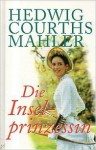 Die Inselprinzessin - Hedwig Courths-Mahler