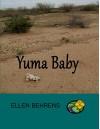 Yuma Baby - Ellen Behrens
