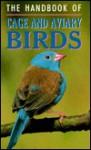 The Handbook of Cage and Aviary Birds - David Alderton