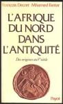 L'Afrique du Nord dans l'antiquité - Francois Decret, Mhamed Fantar