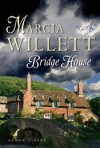 Bridge house - Marcia Willett