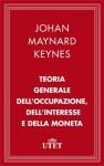 Teoria Generale Dell'Occupazione Dell'Interesse E Della Moneta (Classici dell'economia) (Italian Edition) - John Maynard Keynes, T. Cozzi, A. Campolongo