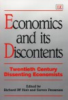 Economics and Its Discontents: Twentieth Century Dissenting Economists - Richard P.F. Holt