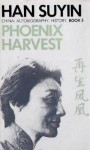 Phoenix Harvest (China : Autobiography, History, Book 5) - Han Suyin
