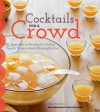 Cocktails for a Crowd: More Than 40 Recipes for Making Popular Drinks in Party-Pleasing Batch - Kara Newman, Teri Lyn Fisher