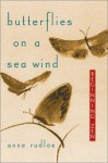 Butterflies on a Sea Wind: Beginning Zen - Anne Rudloe