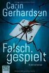 Falsch gespielt: Kriminalroman by Gerhardsen, Carin (2013) Taschenbuch - Carin Gerhardsen