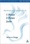 Pentecostal Commentary: 1 Peter, 2 Peter, and Jude - Rebecca Skaggs