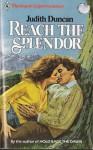 Reach the Splendor - Judith Duncan