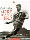 Doak Walker: More Than a Hero (Texas Legends Series) - Whit Canning