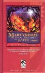 Martyrdom: The Final Triumph Of Faith - Scott Anderson, Dan Cruver