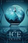 The Ice Queen: The Dark Queens Book 3 (Volume 3) - Jovee Winters