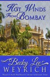 Hot Winds from Bombay - Becky Lee Weyrich