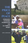 The Price of Peace: Emergency Economic Intervention and U.S. Foreign Policy - David Rothkopf