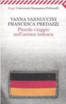 Piccolo viaggio nell'anima tedesca - Vanna Vannuccini, Francesca Predazzi