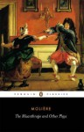 The Misanthrope and Other Plays - Molière, David Coward, John Wood
