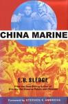 China Marine - E. B. Sledge, Joseph H. Alexander, Stephen E. Ambrose
