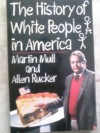 The History of White People in America - Martin Mull, Allen Rucker