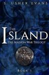 The Island (Madion War Trilogy Book 1) - S. Usher Evans
