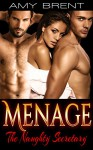 MENAGE: MMF ROMANCE: THE NAUGHTY SECRETARY (Threesome Alpha Male BBW Menage First Time Romance) (New Adult Contemporary Romance Short Stories) - Amy Brent