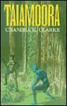 Taiamoora - Chandra K. Clarke