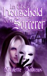 In the Household of a Sorcerer - Nicolette Andrews